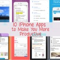 10 Awesome iPhone Apps That Will Make You More Productive