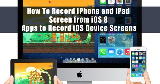 How To Record iPhone and iPad Screen from iOS 8 - Apps to Record iOS Device Screens