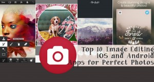 best 10 Image Editing Apps for Perfect Photos
