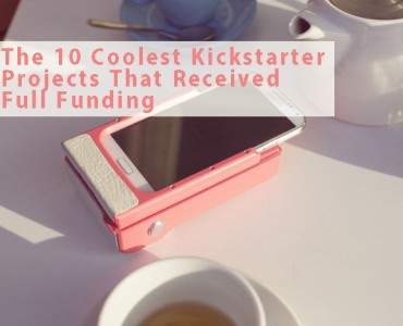 The 10 Coolest Kickstarter Projects That Received Full Funding